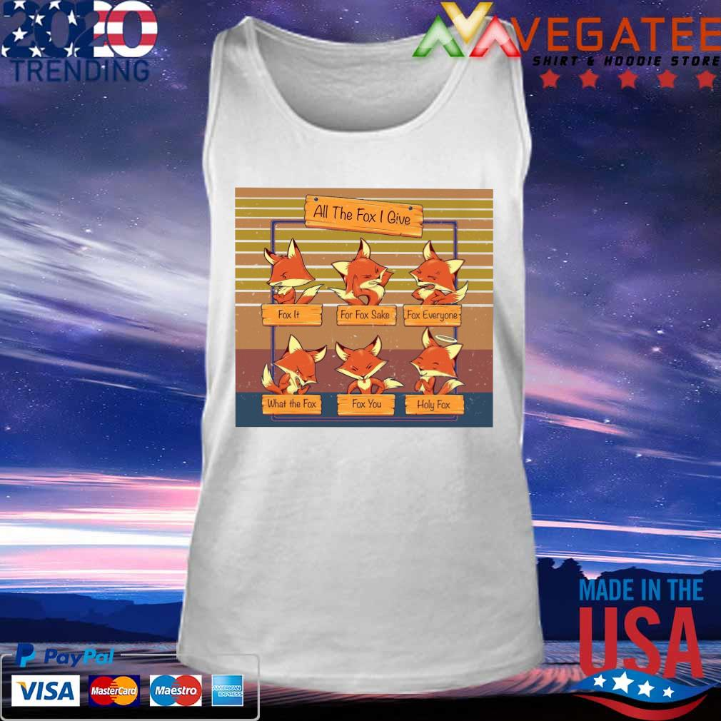 All the fox I give vintage s Tank top
