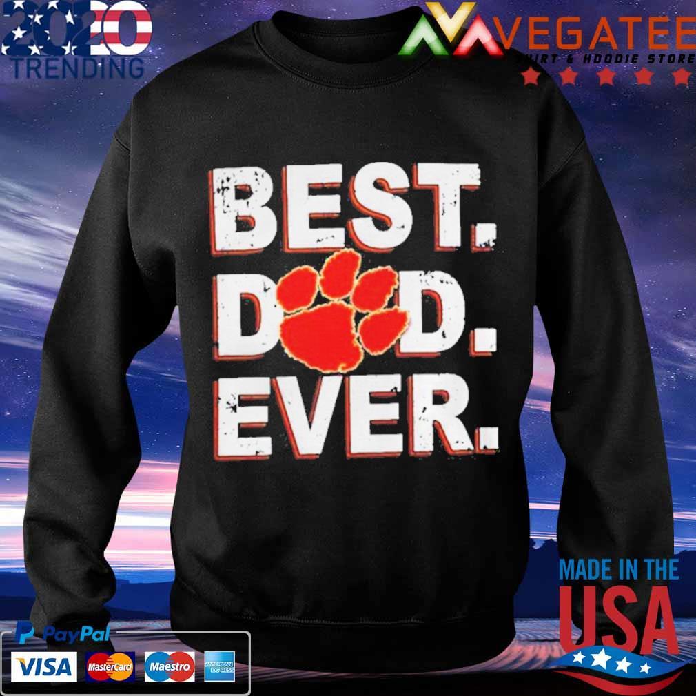 Best Dad Ever Fathers Day Clemson Shirt Sweatshirt