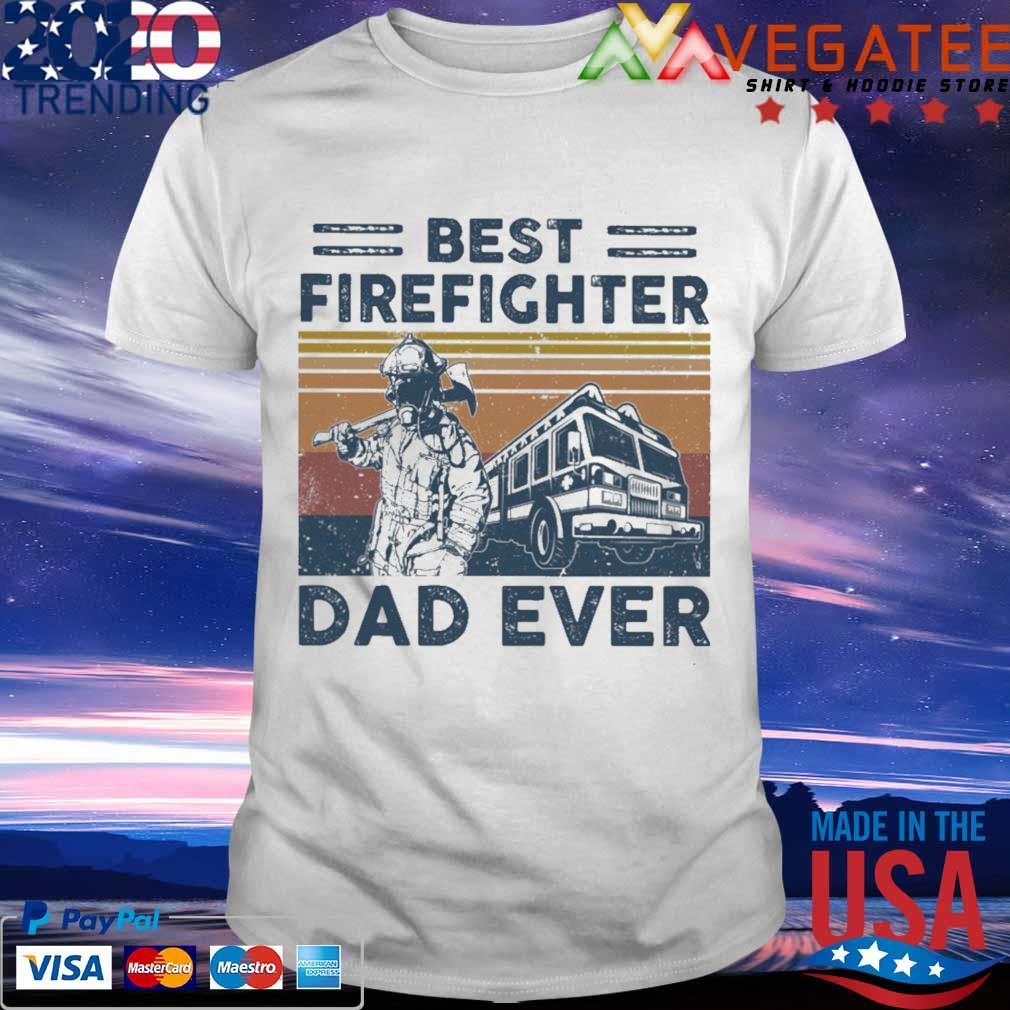 Best firefighter Dad ever vintage shirt