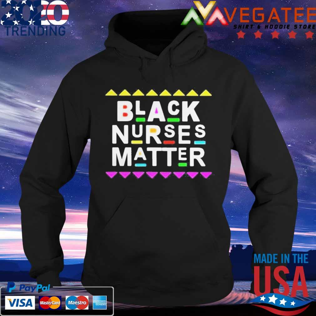 Black Nurses Matter Shirt Hoodie