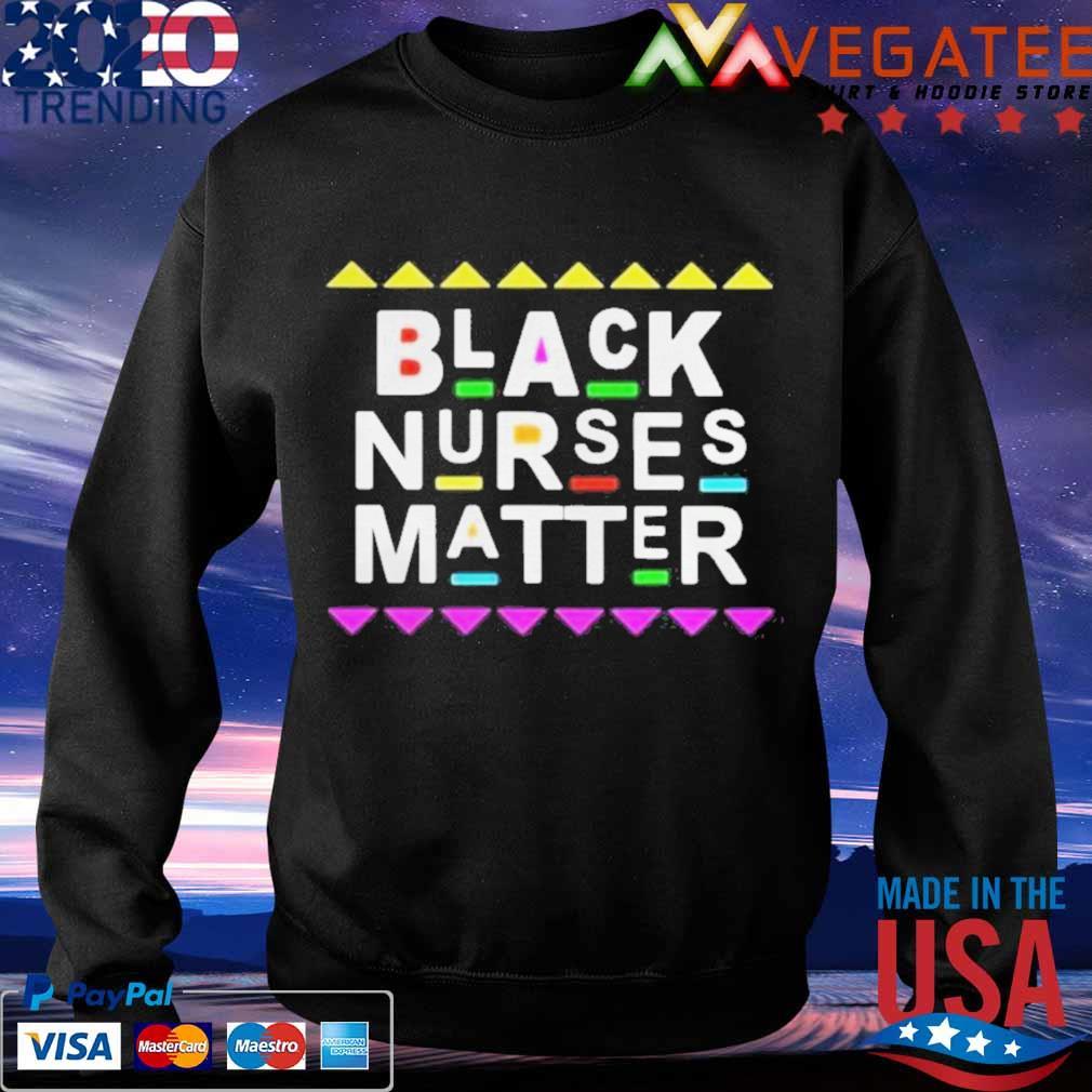 Black Nurses Matter Shirt Sweatshirt