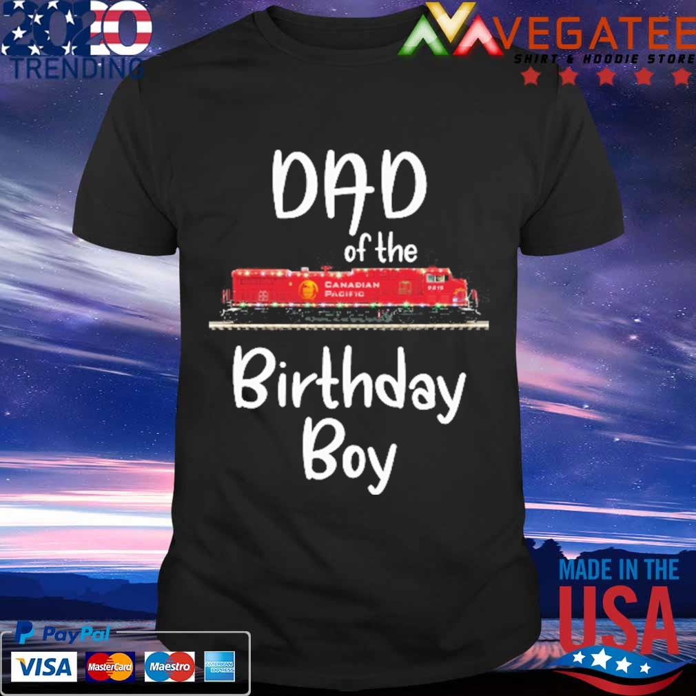 Canadian Pacific 9616 Dad of the birthday boy shirt