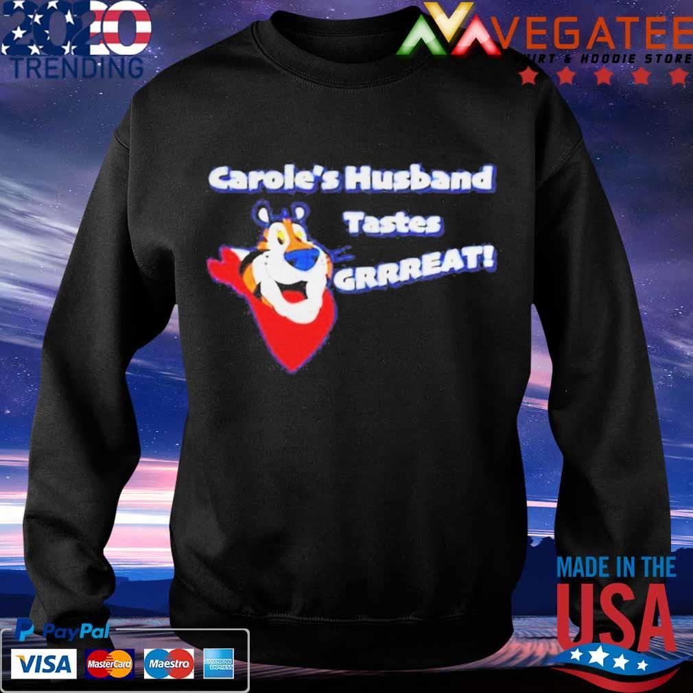 Caroles Husband Tastes Grrreat Tiger Shirt Sweatshirt