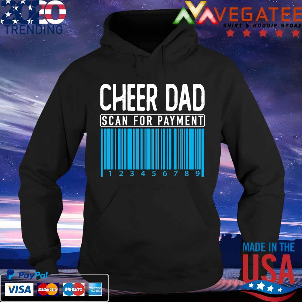 Cheer Dad scan for payment s Hoodie