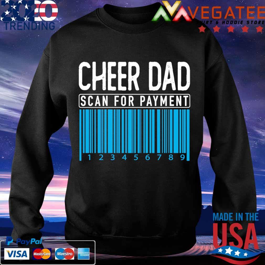 Cheer Dad scan for payment s Sweatshirt