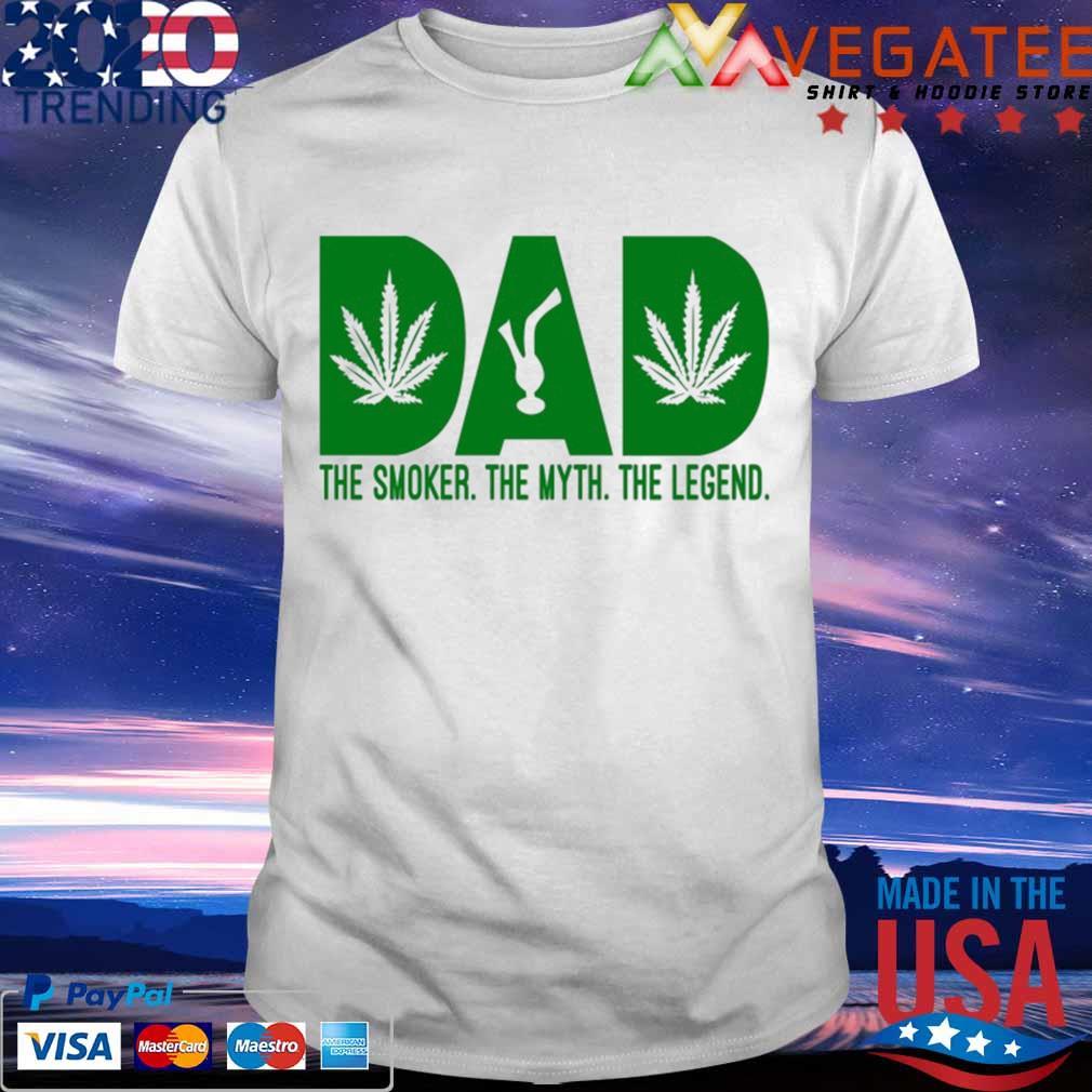 Dad Smoker Myth Legend Marijuana Shirt
