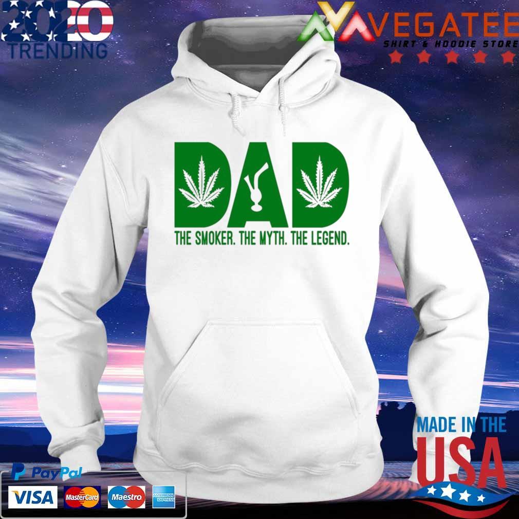 Dad Smoker Myth Legend Marijuana Shirt hoodie
