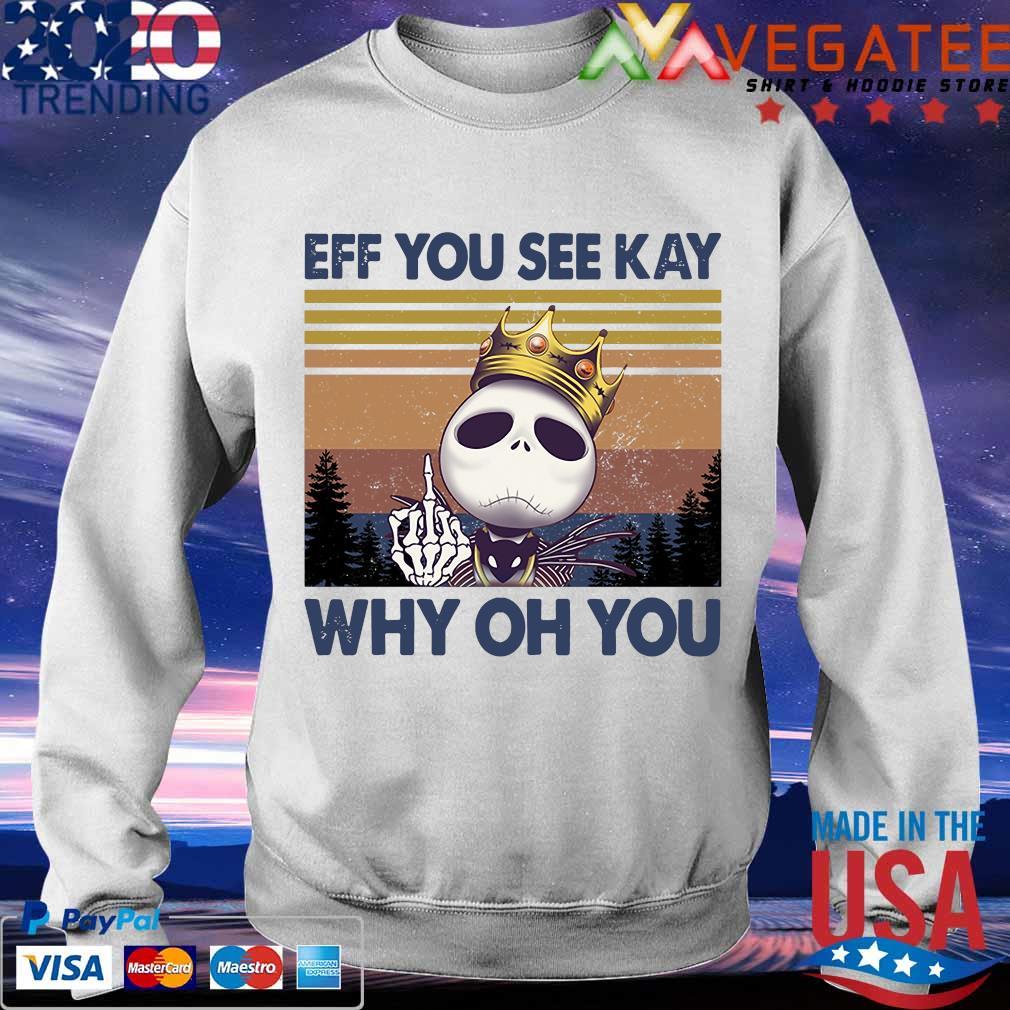 Jack Skellington Eff You see kay why oh You vintage s Sweatshirt