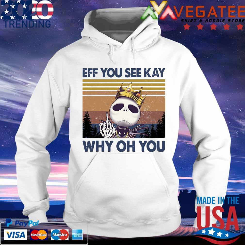 Jack Skellington Eff You see kay why oh You vintage s hoodie
