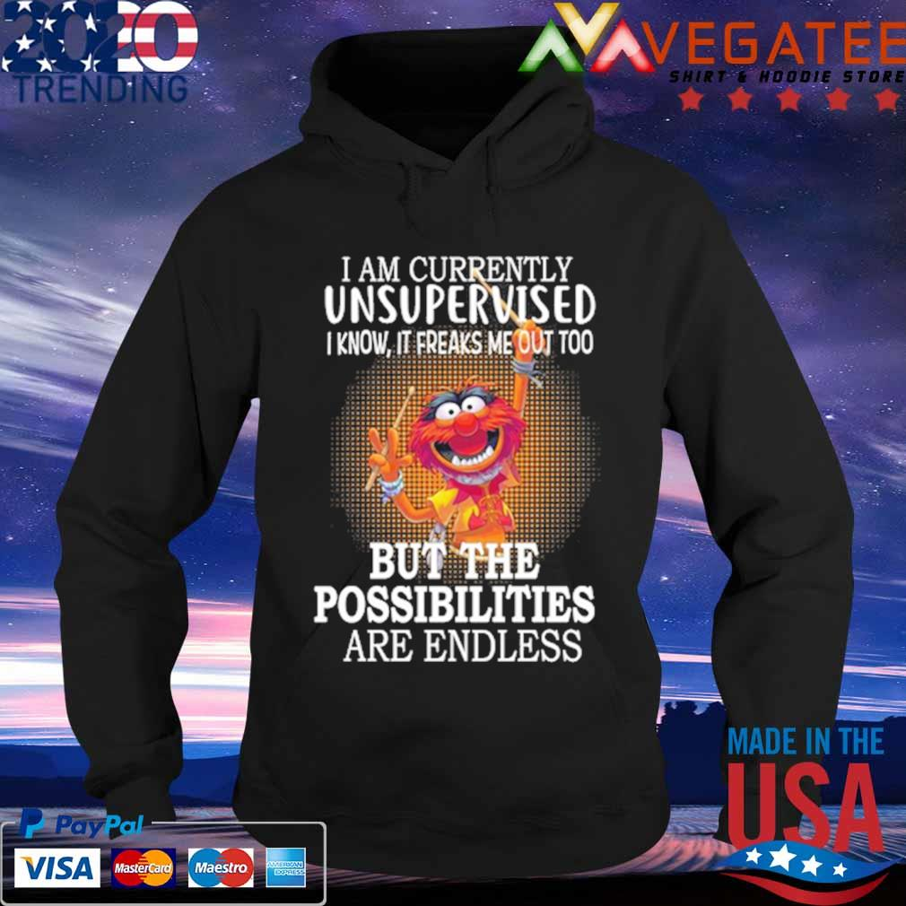 Muppet Drum I am currently unsupervised i know it freaks me out to buy the possibilities are endless s Hoodie