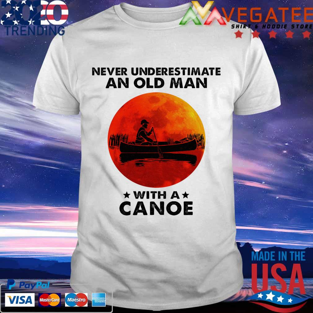 Never underestimate an old man with a canoe sunset shirt