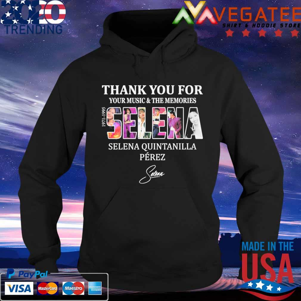 Selena Quintanilla Perez 1971 1995 Thank You For Your Music And The Memories Signature Shirt Hoodie
