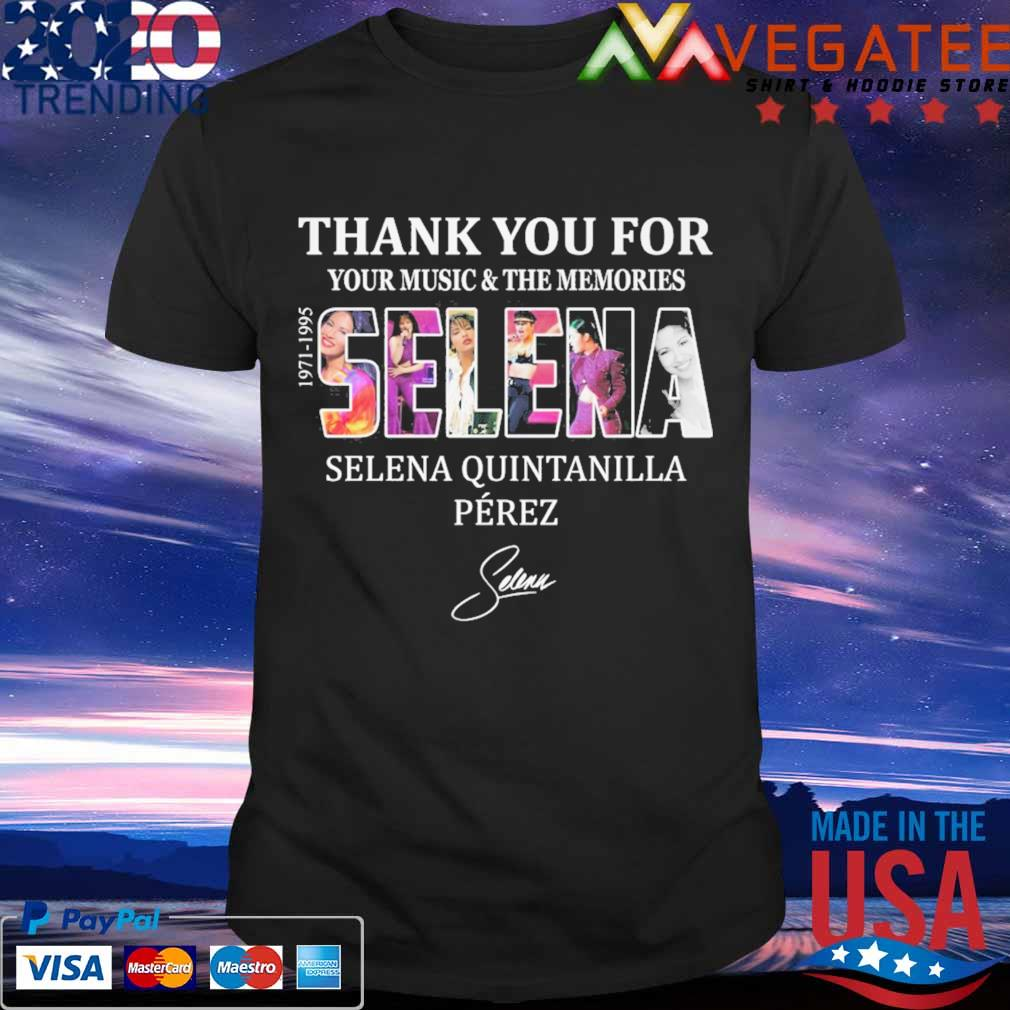 Selena Quintanilla Perez 1971 1995 Thank You For Your Music And The Memories Signature Shirt