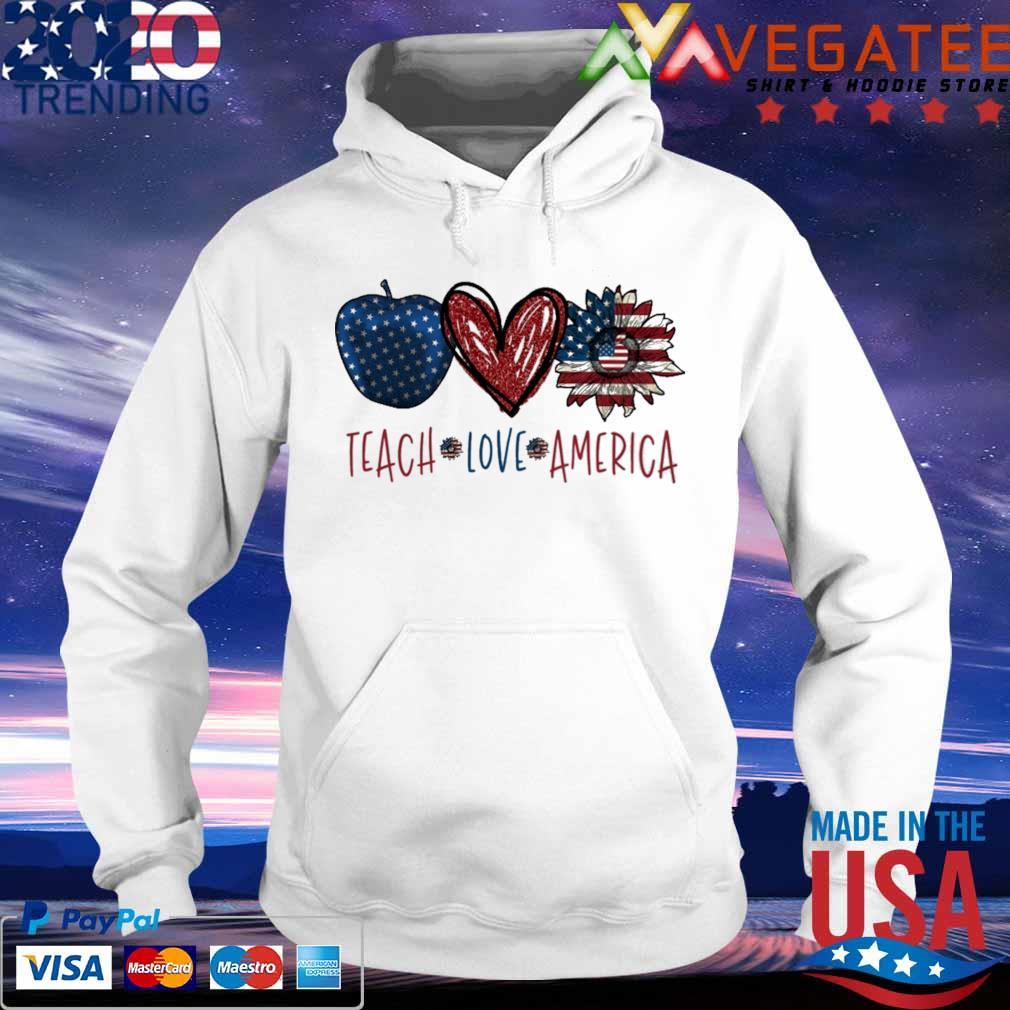 Teach Love America s hoodie