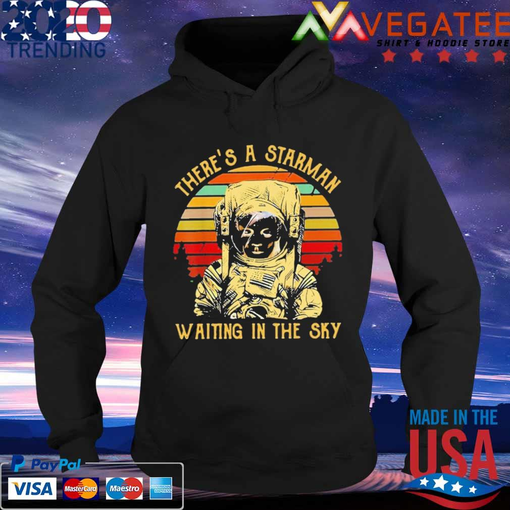 There's a starman waiting in the sky vintage s Hoodie