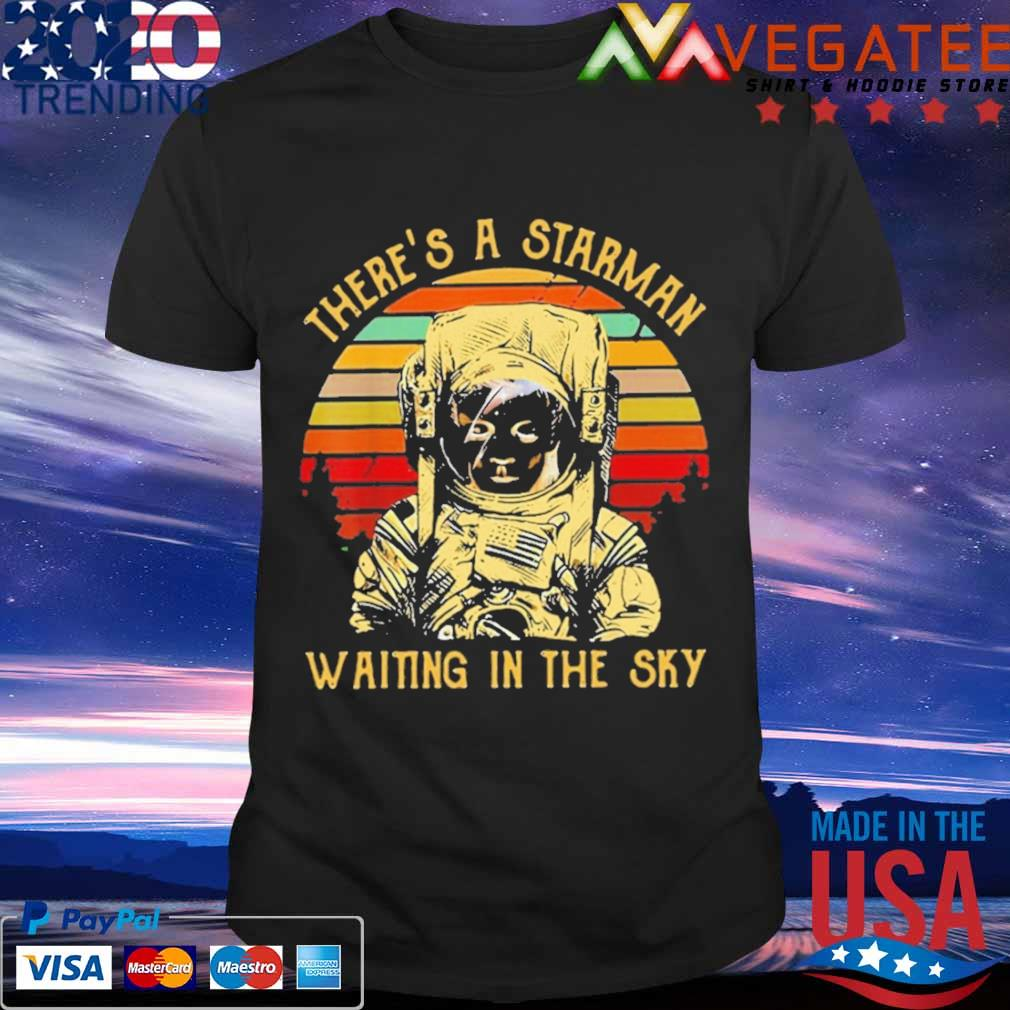 There's a starman waiting in the sky vintage shirt