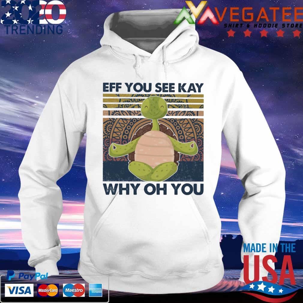 Turtle yoga eff you see key why oh you vintage s hoodie