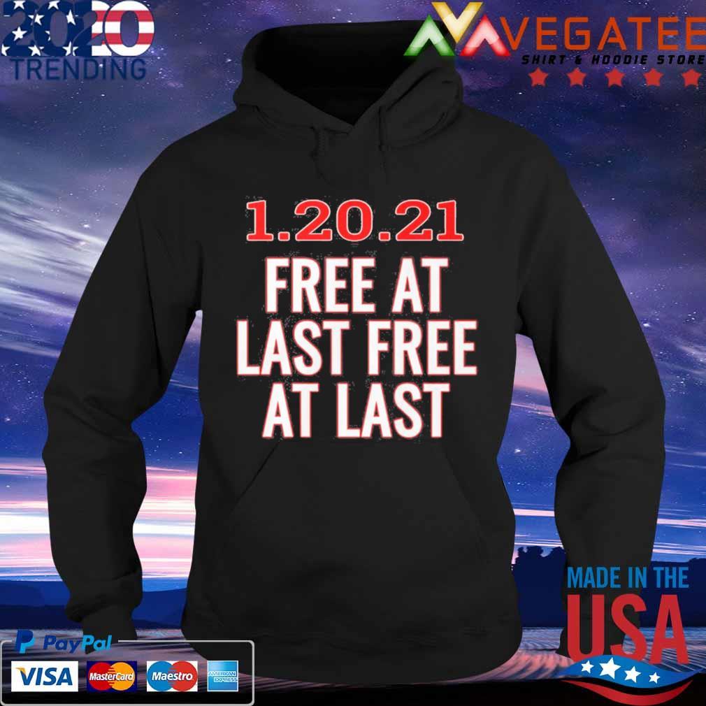 1 20 21 free at last free at last s Hoodie