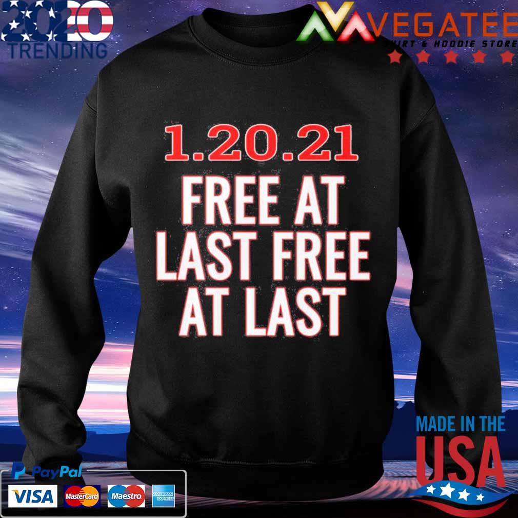 1 20 21 free at last free at last s Sweatshirt
