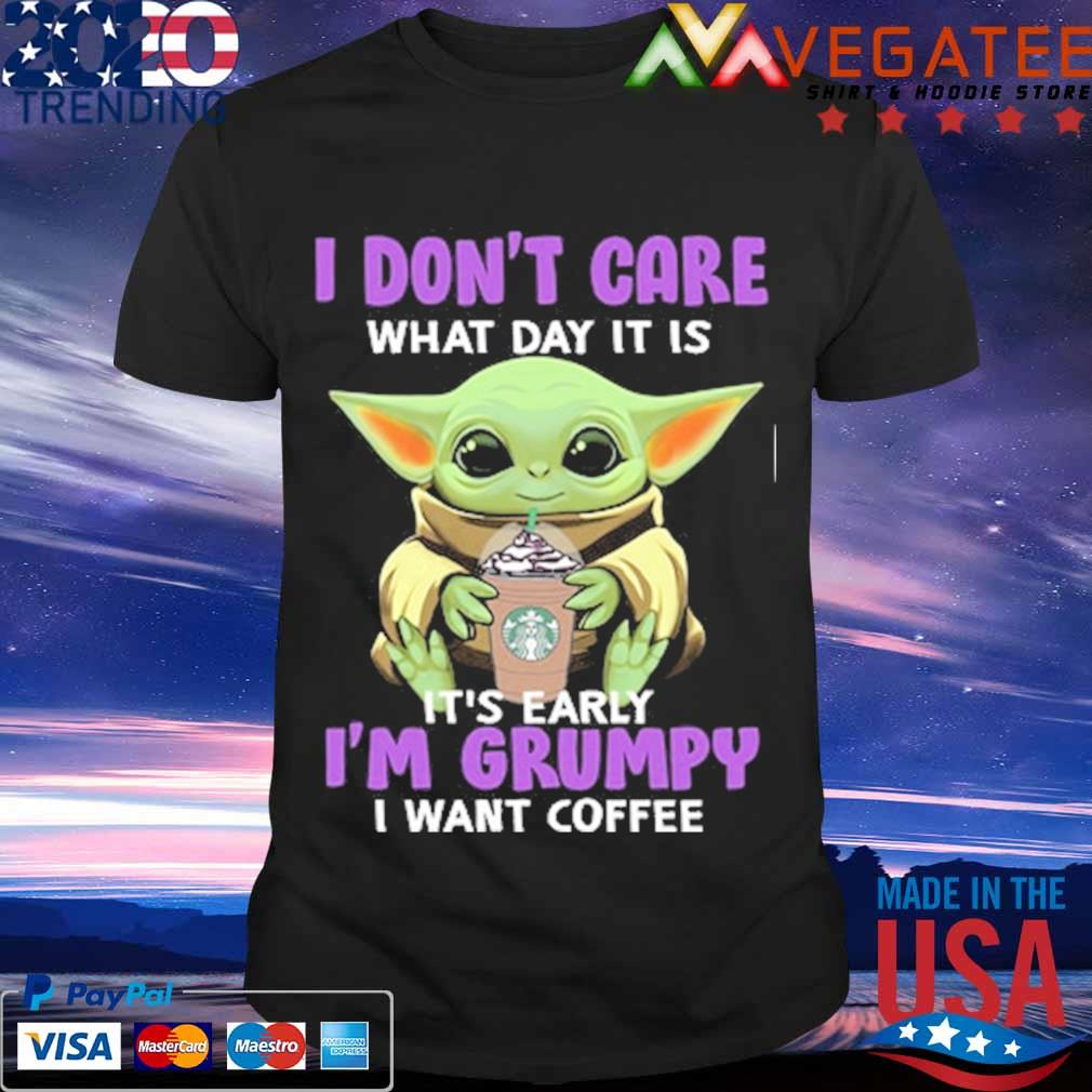 2021 Gift shirt,I dont care what day it is It/'s early Im grumpy I want coffee shirt,Baby Yoda shirt,Coffee lover Unisex Hoodies Sweatshirt