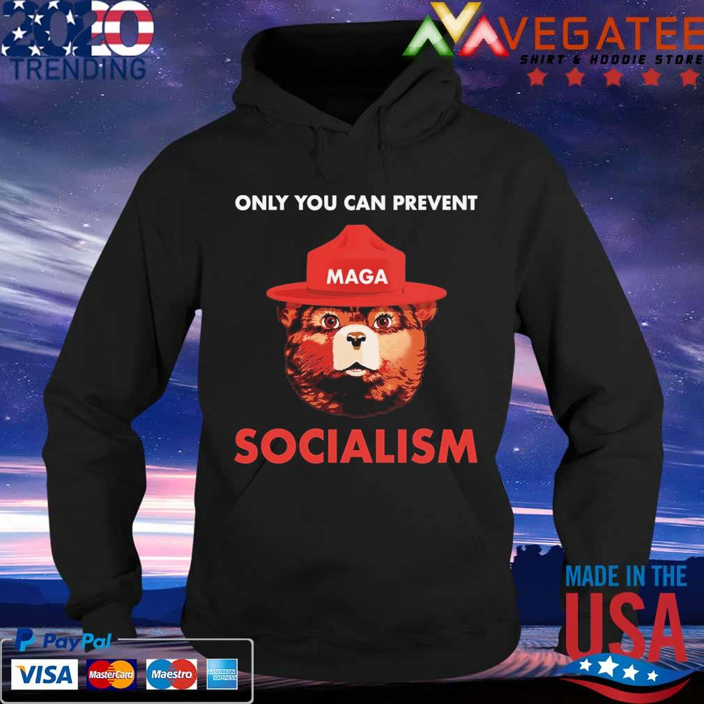 Maga Bear Only You Can Prevent Socialism Shirt Hoodie Sweater Long Sleeve And Tank Top