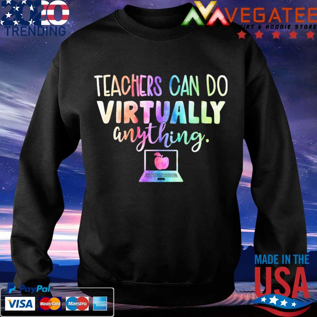 Teachers can do Virtually anything computer s Sweatshirt