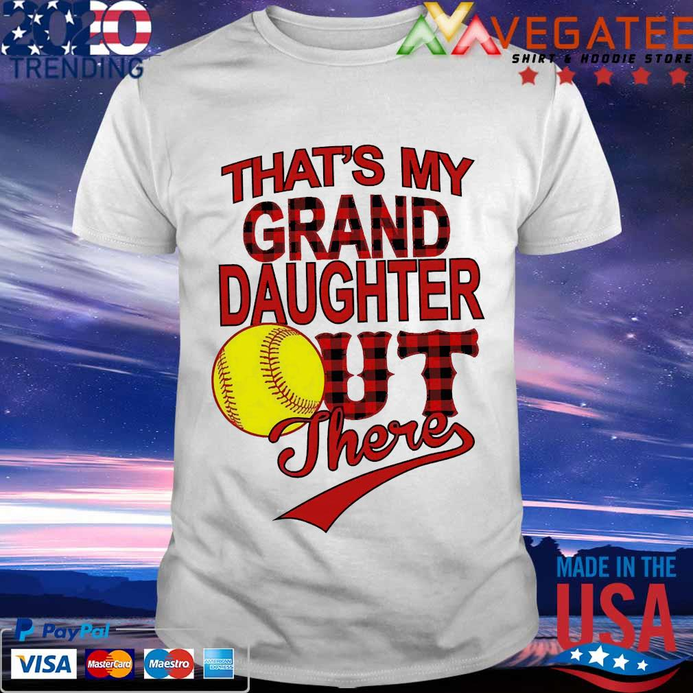 That_s my grand daughter out there shirt