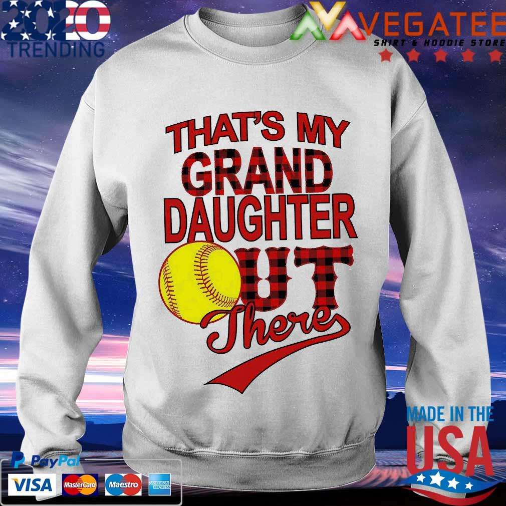 That_s my grand daughter out there s Sweatshirt