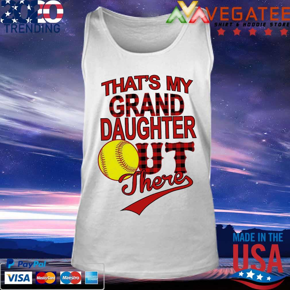 That_s my grand daughter out there s Tank top