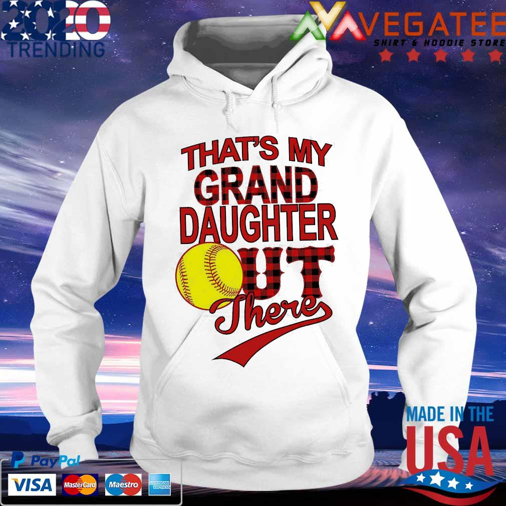 That_s my grand daughter out there s hoodie