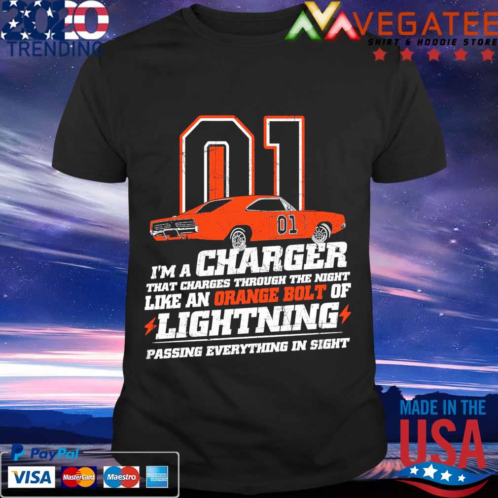 01 I'm a charger that charges through the night like an orange bolt of Lighting passing everything in sight shirt