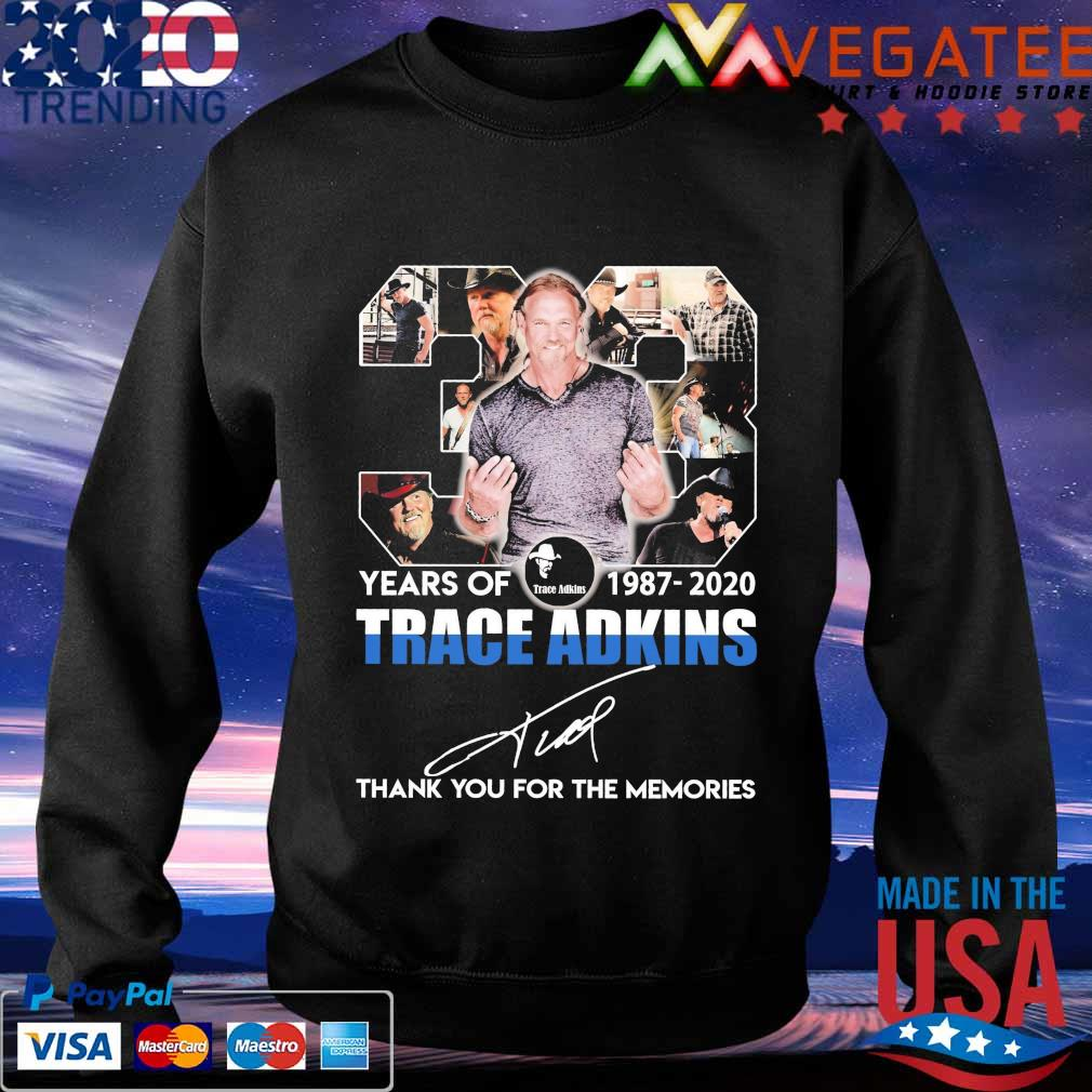 33 years of 1987-2020 Trace Adkins thank you for the memories signature s Sweatshirt