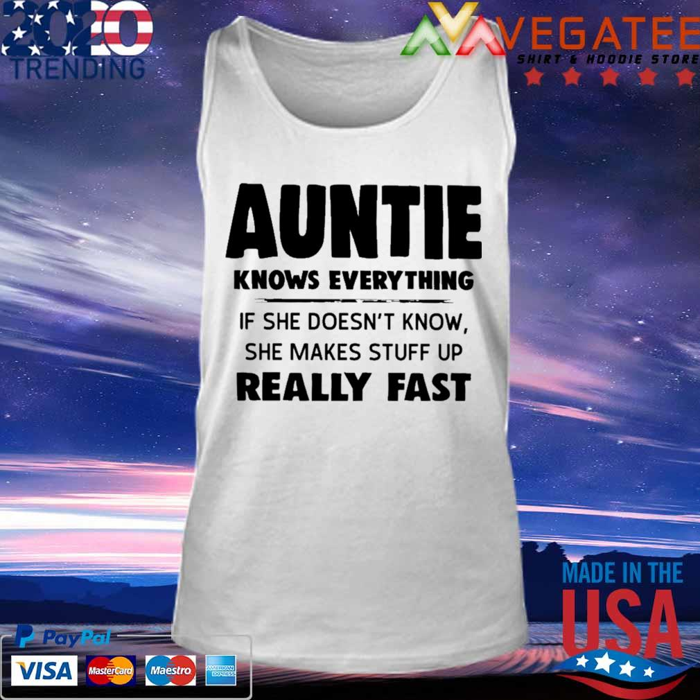 Auntie Knows everything if she doesn't know she makes stuff up really fast s Tank top