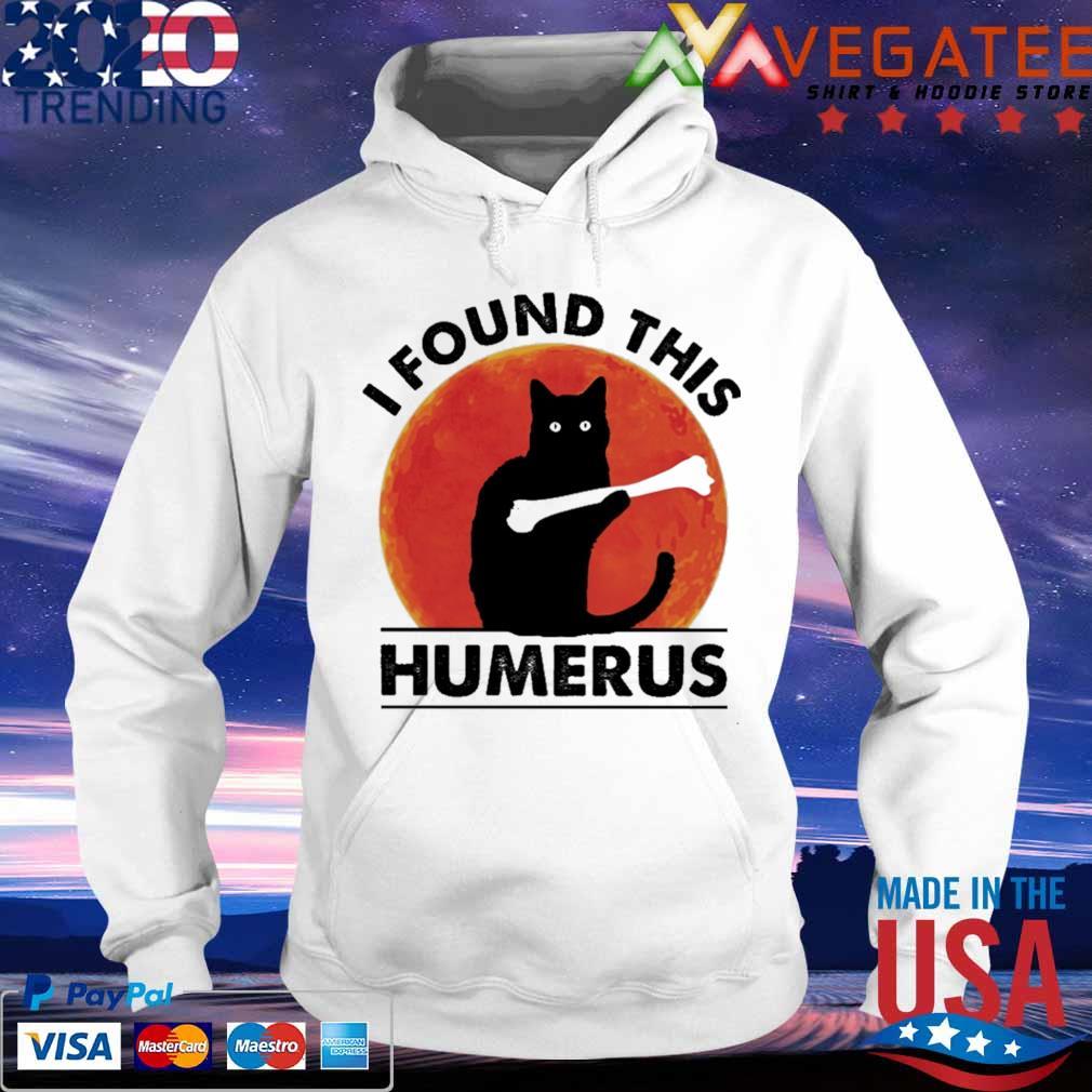 Black cat i found this Humerus blood Moon s hoodie
