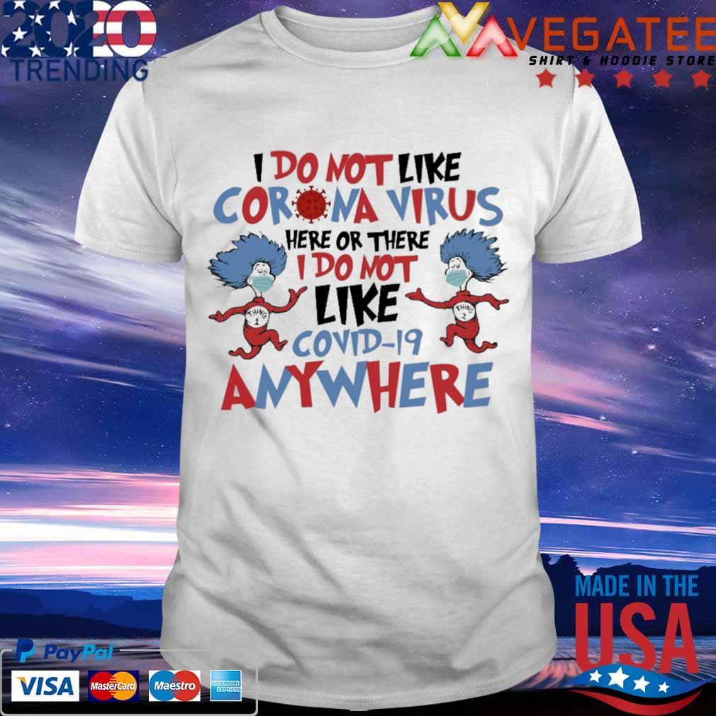 Women Dr Seuss I Do Not Like Corona Virus Here Or There I Do Not Like Coronavirus Anywhere Shirt For Men
