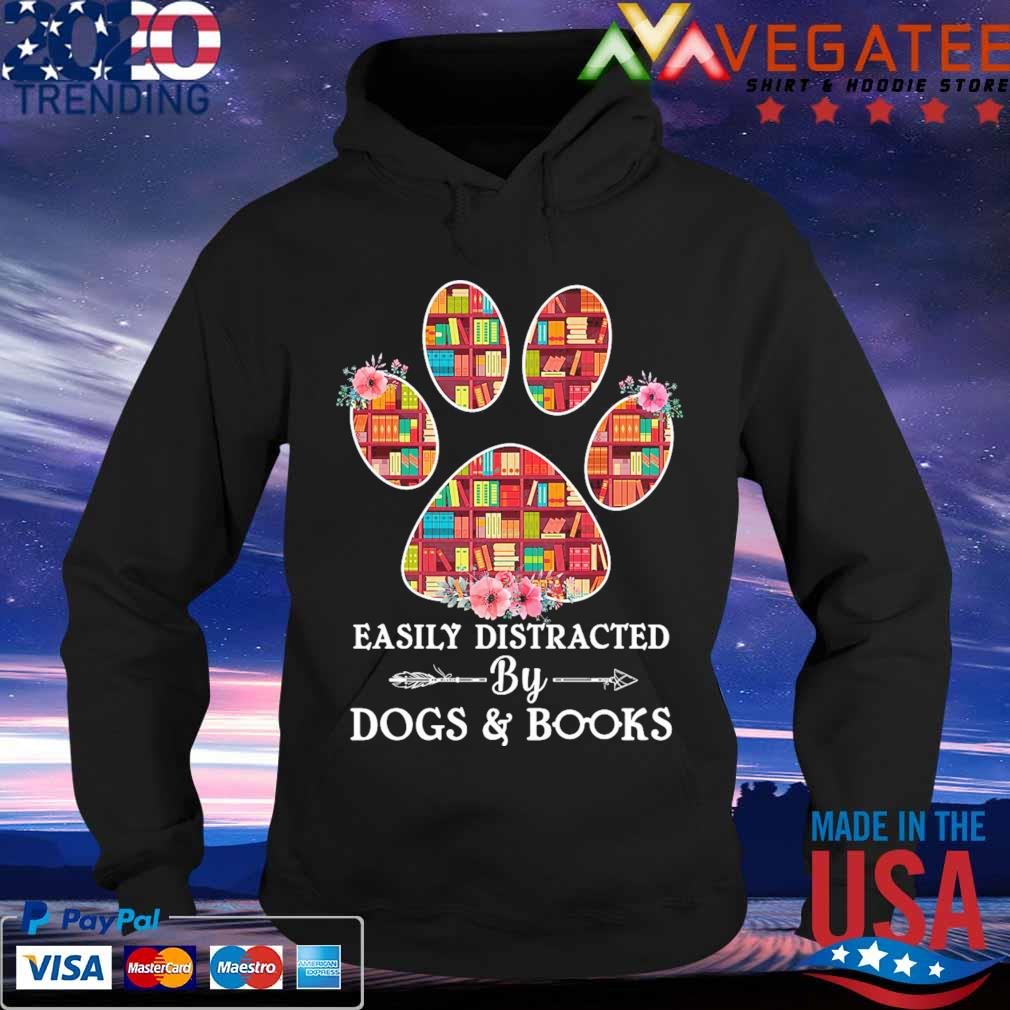 Easily distracted by Dogs and Books s Hoodie