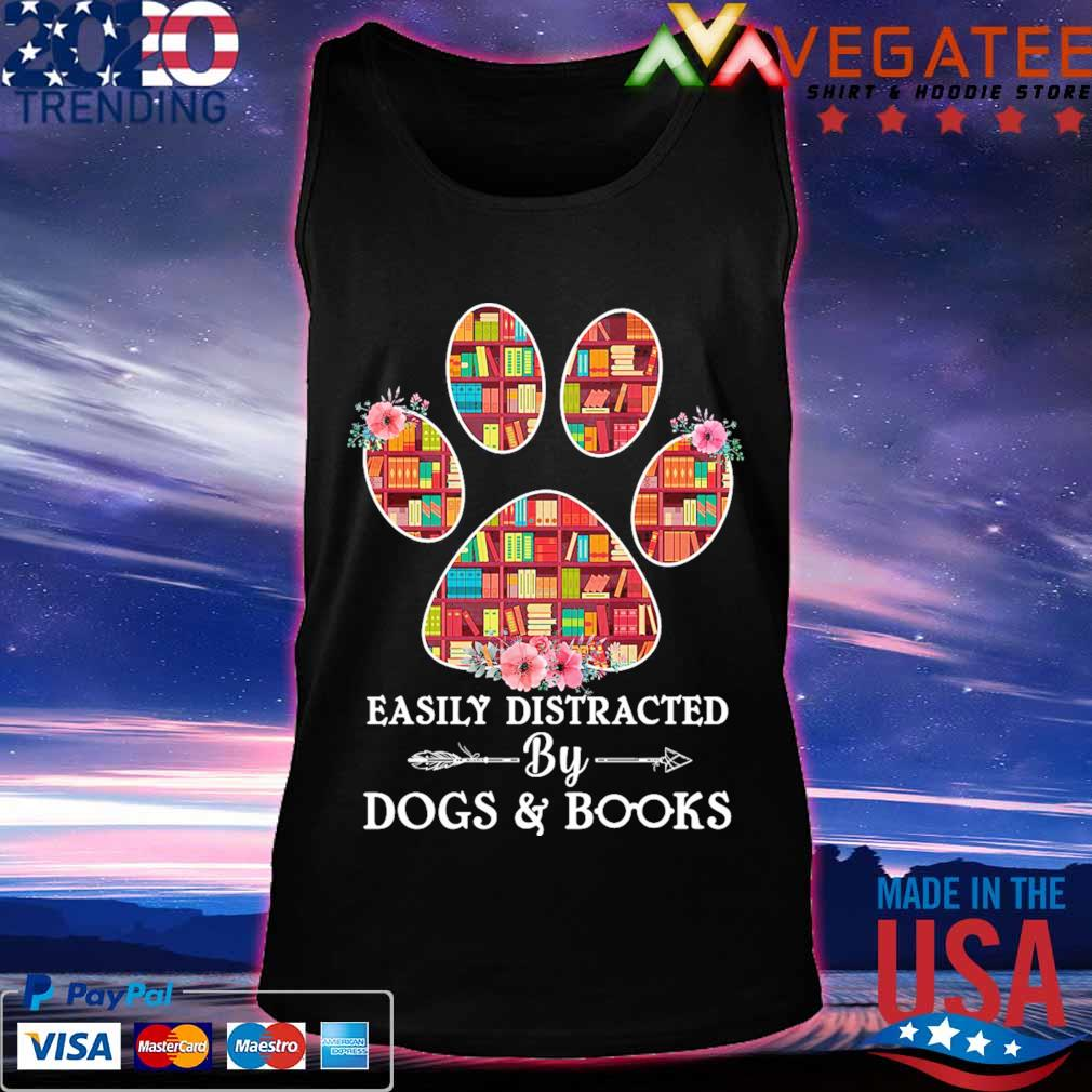 Easily distracted by Dogs and Books s Tanktop