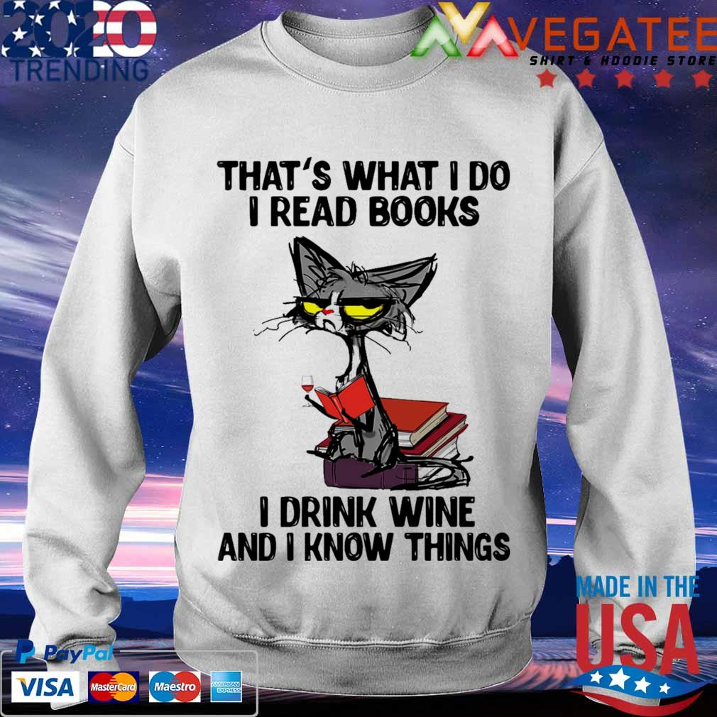 Grumpy Cat that's what I do I read books I drink wine and I know things s Sweatshirt