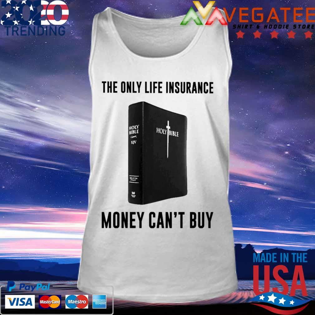 Holy Bible The only life insurance money can't buy s Tank top