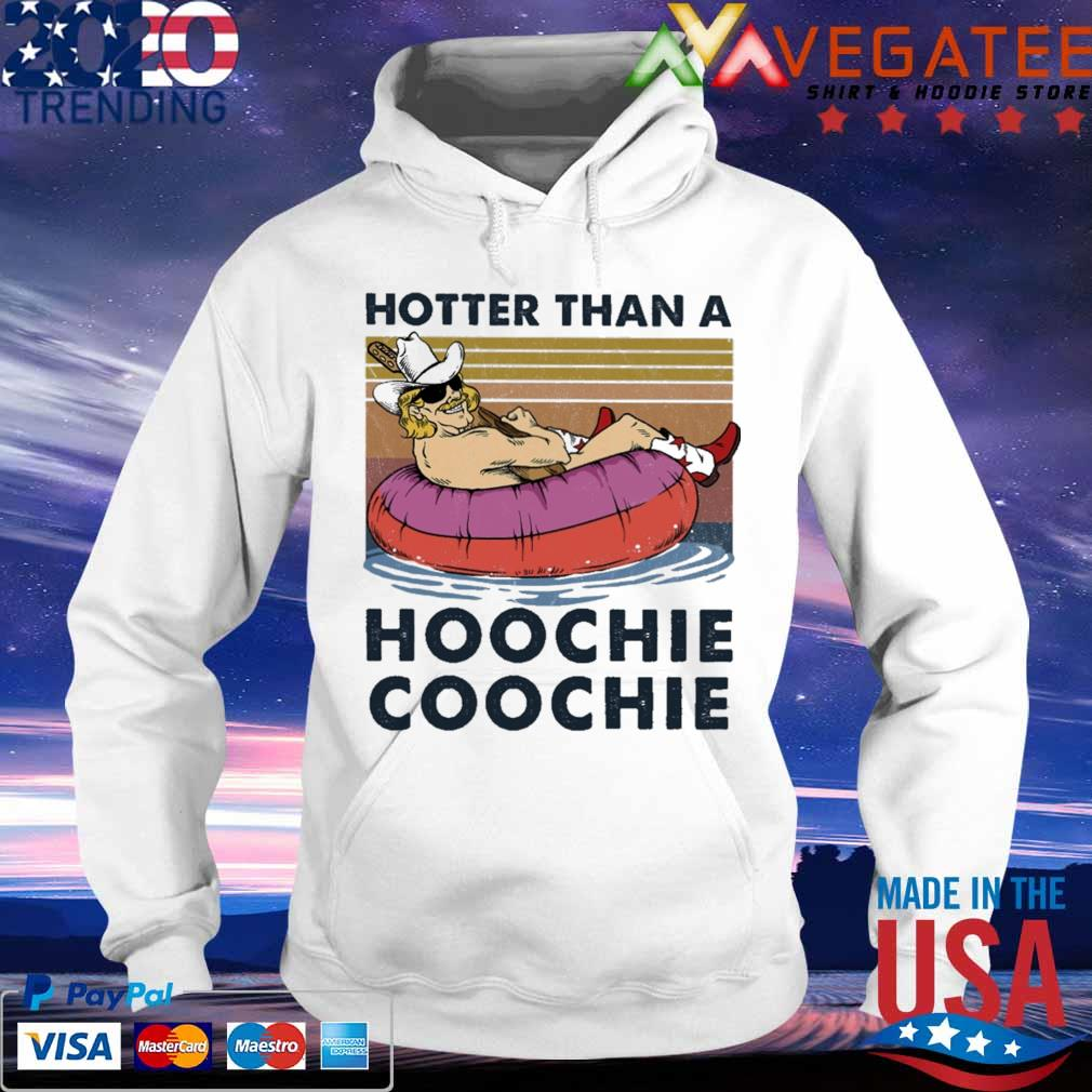 Hotter than a hoochie coochie vintage s hoodie