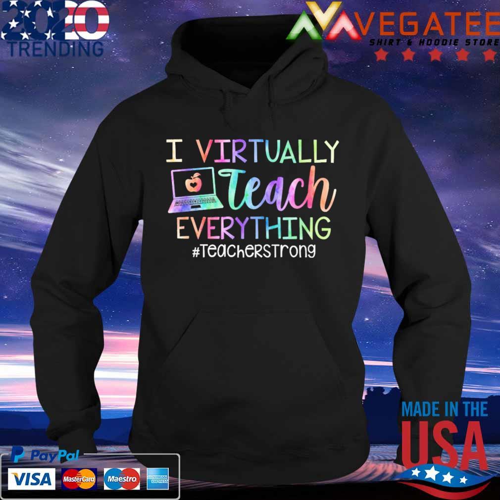 I virtually Teach everything #Teacherstrong s Hoodie