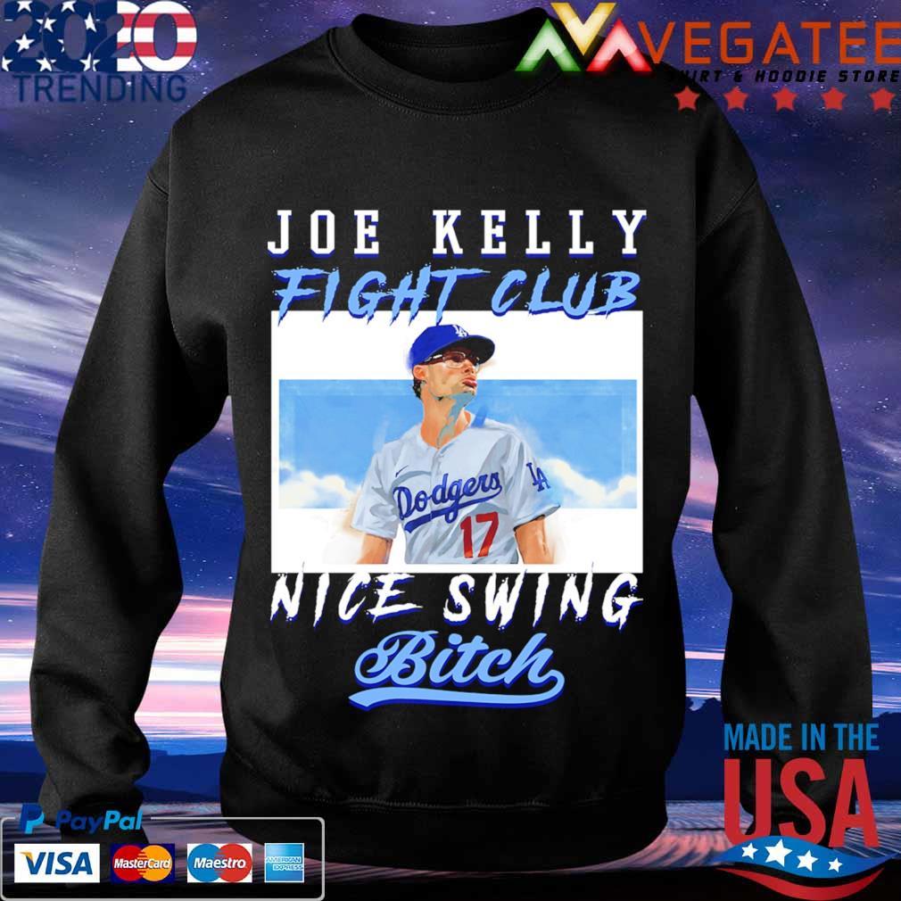 Joe Kelly fight club nice swing bitch s Sweatshirt