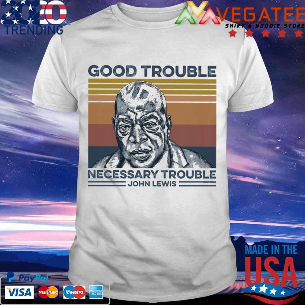 john Lewis good trouble necessary trouble vintage shirt