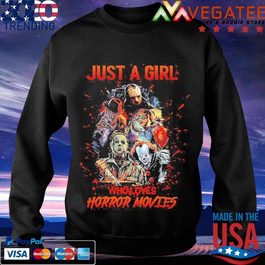 Just a Girl who loves Horror Movies Halloween s Sweatshirt