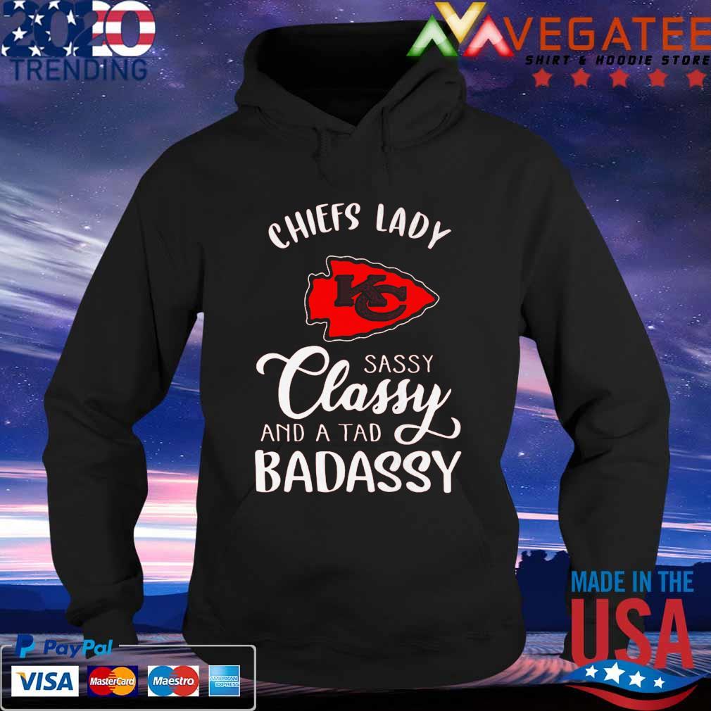 Kansas City Chiefs Lady sassy Classy and A tad Bad Assy s Hoodie