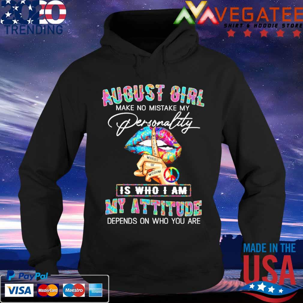 Lips hand August Girl make no mistake My Personality is who i am My attitude depends on who You are s Hoodie