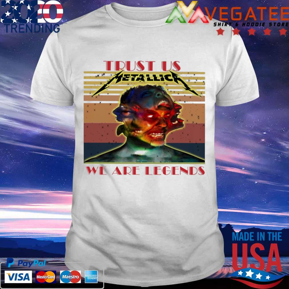 Metallica Trust us we are legends vintage shirt3