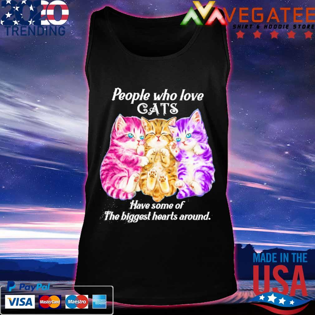 People who love Cats have some of the biggest hearts around s Tanktop
