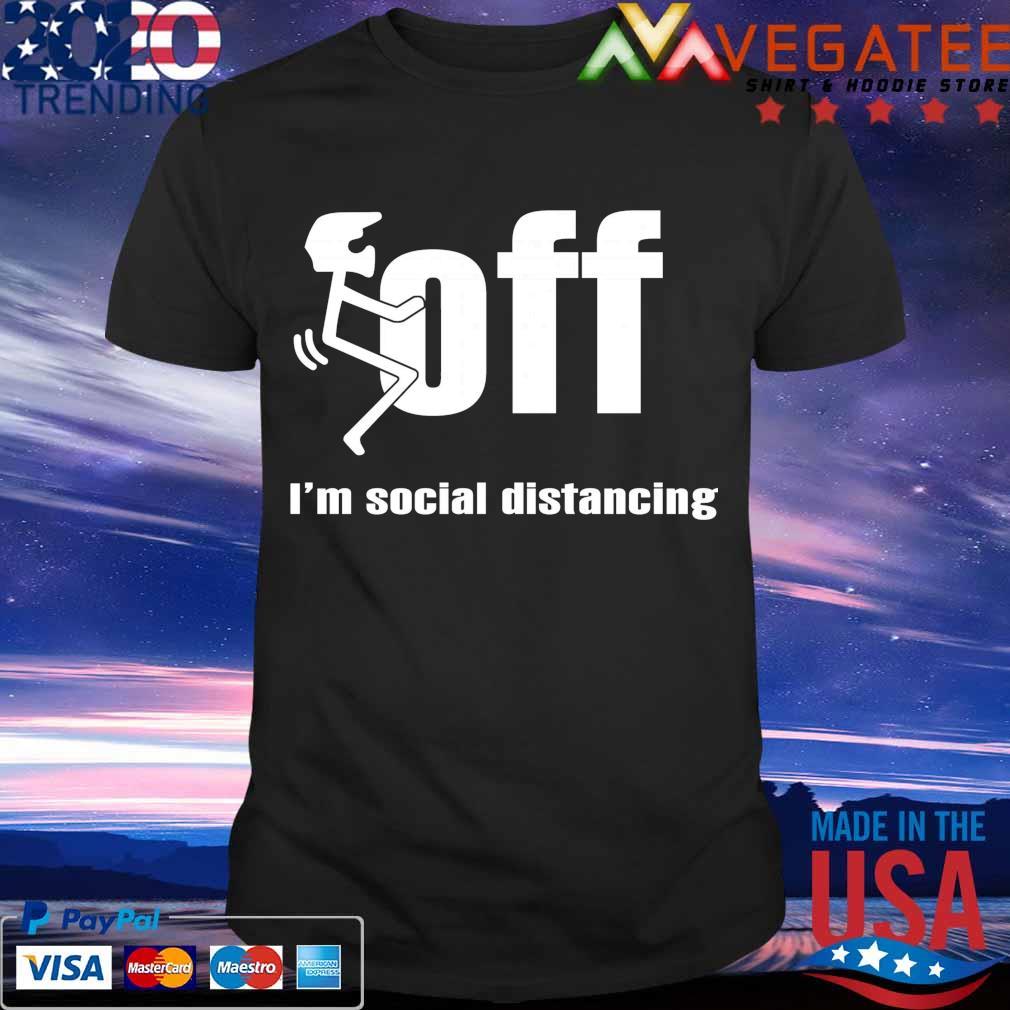 Racking Fuck off I'm social distancing shirt