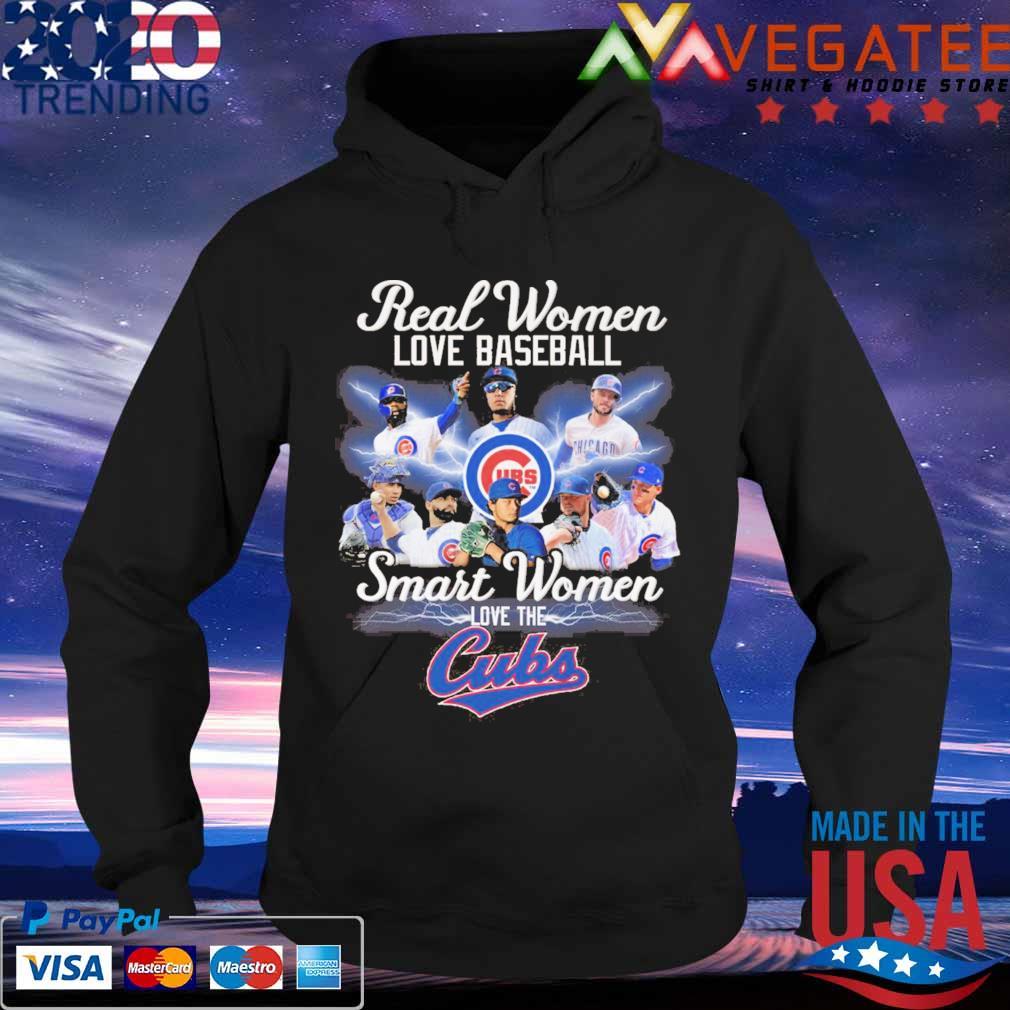 Real Women love Baseball Smart Women love the Chicago Cubs s Hoodie